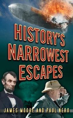 History's Narrowest Escapes - James Moore
