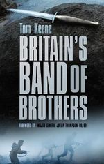 Britain's Band of Brothers : Britain's Band of Brothers - Tom Keene