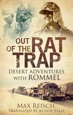 Out of the Rat Trap : Desert Adventures with Rommel - Max Reisch