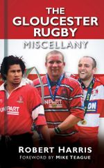 The Gloucester Rugby Miscellany - Rob Harris