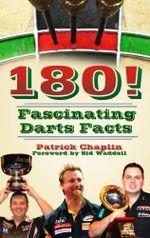 180! : Fascinating Darts Facts - Patrick Chaplin
