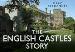 The English Castles Story - Marc Alexander