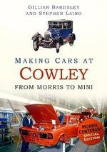 Making Cars at Cowley : How We Took to the Air - Gillian Bardsley