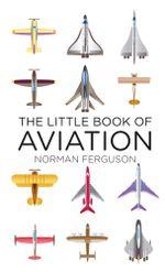 The Little Book of Aviation - Norman Ferguson