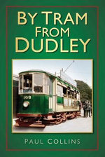 By Tram from Dudley : Considerations & Developments -- Volume 3 - Paul Collins