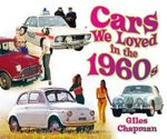 Cars We Loved in the 1960s - Giles Chapman