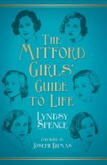 The Mitford Girls' Guide to Life - Lyndsy Spence