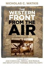 The Western Front from the Air - Nicholas C. Watkis