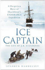 Ice Captain : The Life of J.R. Stenhouse - Stephen Haddelsey