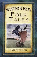 Western Isles Folk Tales - Ian Stephen