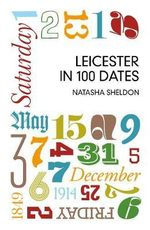 The Leicester Book of Days - Natasha Sheldon