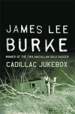 Cadillac Jukebox: A Dave Robicheaux Novel 9 - James Lee Burke