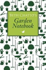 Beth Chatto's Garden Notebook - Beth Chatto