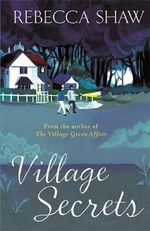 Village Secrets : Tales from Turnham Malpas - Rebecca Shaw