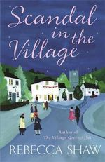 Scandal in the Village - Rebecca Shaw