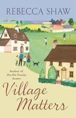 Village Matters : Turnham Malpas - Rebecca Shaw