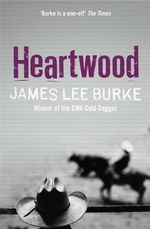 Heartwood : Billy Bob Holland Series : Book 2 - James Lee Burke