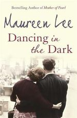 Dancing in the Dark - Maureen Lee