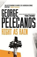 Right as Rain - George Pelecanos