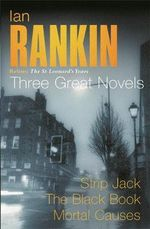 Ian Rankin: Three Great Novels:
