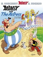 Asterix and the Actress : Asterix Series : Book 31 - Rene Goscinny