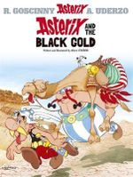 Asterix and the Black Gold : Asterix Series : Book 26 - Rene Goscinny
