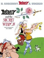 Asterix and the Secret Weapon : Asterix Series : Book 29 - Rene Goscinny