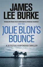 Jolie Blon's Bounce: A Dave Robicheaux Novel 12 : Dave Robicheaux Series : Book 12 - James Lee Burke