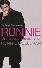 Ronnie : The Autobiography of Ronnie O'Sullivan - Ronnie O'Sullivan