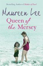 Queen of the Mersey - Maureen Lee