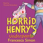 Horrid Henry's Underpants : Horrid Henry - Francesca Simon