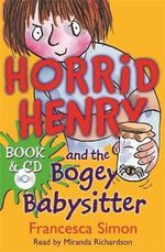 Horrid Henry and the Bogey Babysitter : Horrid Henry Series : Book 9 - Francesca Simon