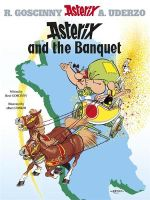 Asterix and the Banquet : Asterix Series : Book 5 - Rene Goscinny