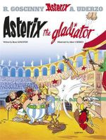Asterix the Gladiator : Asterix Series : Book 4 - Rene Goscinny