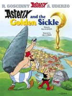 Asterix and the Golden Sickle : Asterix Series : Book 2 - Rene Goscinny