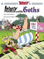 Asterix and the Goths : Asterix Series : Book 3 - Rene Goscinny