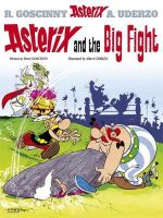 Asterix and the Big Fight : Asterix Series : Book 7 - Rene Goscinny