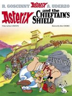 Asterix and the Chieftain's Shield : Asterix Series : Book 11 - Rene Goscinny