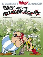 Asterix and the Roman Agent : Asterix Series : Book 15 - Goscinny