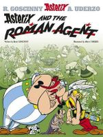 Asterix and the Roman Agent : Asterix Series : Book 15 - Rene Goscinny