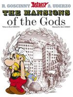 The Mansions of the Gods : Asterix Series : Book 17 - Goscinny