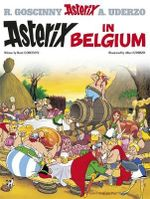 Asterix in Belgium : Asterix Series : Book 24 - Rene Goscinny