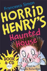 Horrid Henry's Haunted House : Horrid Henry Series : Book 6 - Francesca Simon