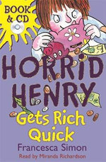 Horrid Henry Gets Rich Quick : Horrid Henry Series : Book 5 - Francesca Simon