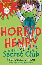 Horrid Henry And The Secret Club - Francesca Simon