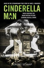 Cinderella Man : Based on the extraordinary true story of James J. Braddock - Jeremy Schaap