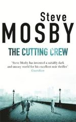 The Cutting Crew - Steve Mosby