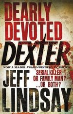 Dearly Devoted Dexter : a Novel - Jeff Lindsay