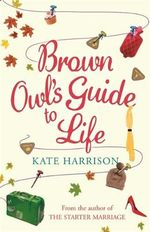 Brown Owl's Guide to Life - Kate Harrison