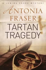 Tartan Tragedy - Antonia Fraser